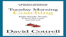 Read Tuesday Morning Coaching  Eight Simple Truths to Boost Your Career and Your Life Ebook pdf