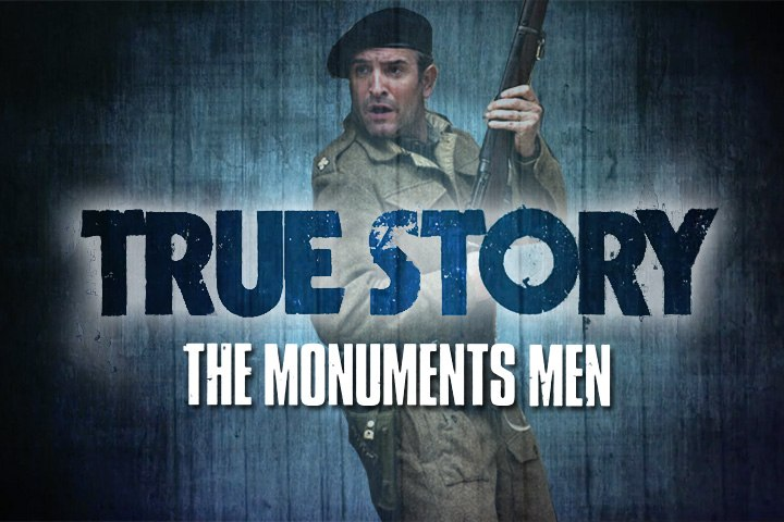 True Story - The Monuments Men