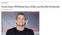 [Newsa] Gronk Cruise: 700 Patriots Fans, 13 Bars and One Rob Gronkowski