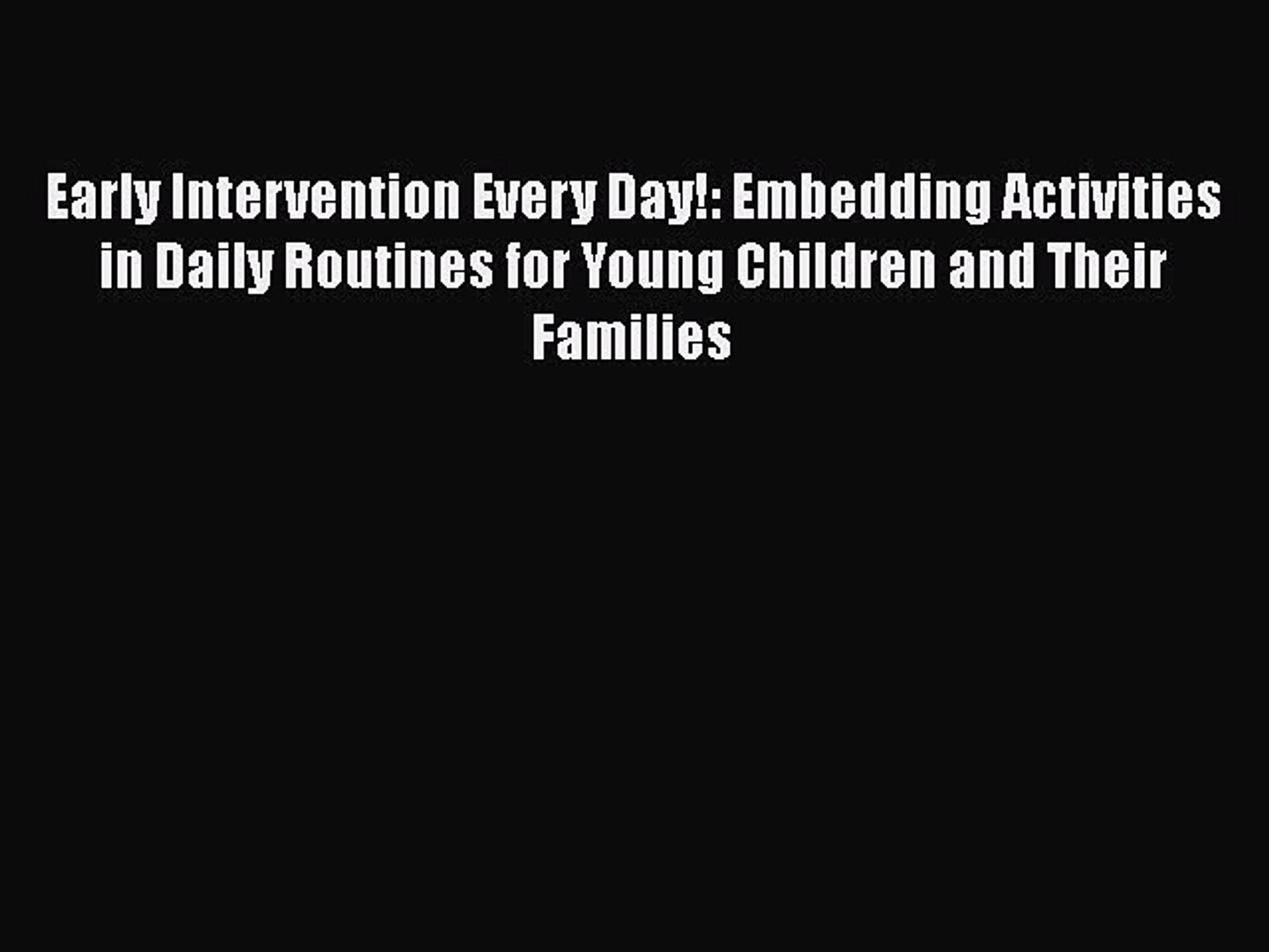 Download Early Intervention Every Day!: Embedding Activities in Daily Routines for Young Children