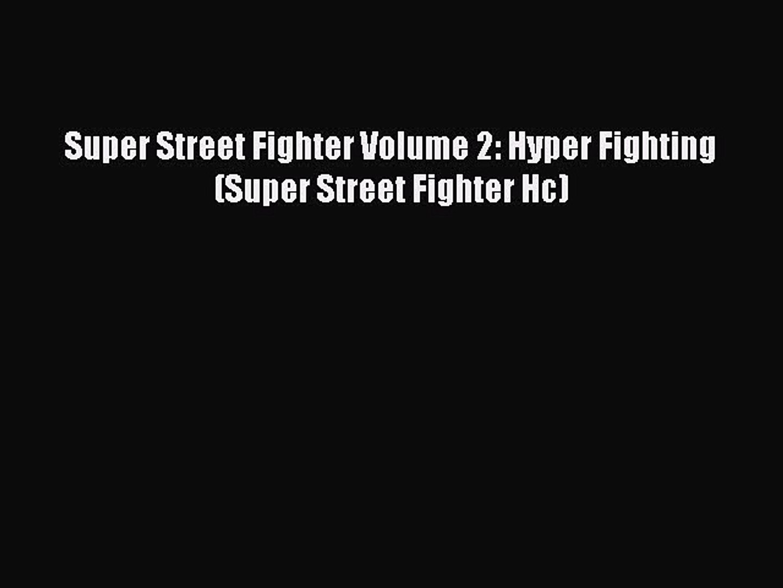PDF Super Street Fighter Volume 2: Hyper Fighting (Super Street Fighter Hc) Read Online