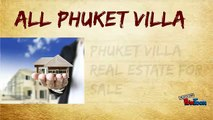 All Phuket Villas and Real Estate Property for Sale