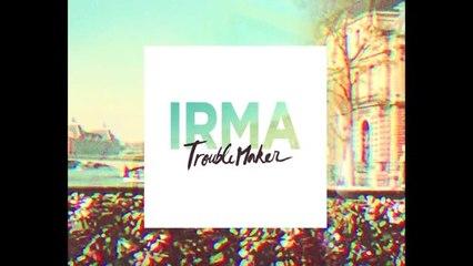 Irma - Troublemaker [CLIP OFFICIEL]
