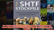 Download PDF  The SHTF Stockpile 13 Items Every Prepper Should Stockpile Before SHTF The SHTF FULL FREE