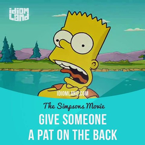 Idioms In Movies Give Someone A Pat On The Back The Simpsons Movie Video Dailymotion