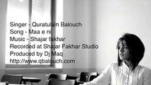Maa e Ni - {QB} Quratul Ain Balouch FULL SONG HD VEDIO
