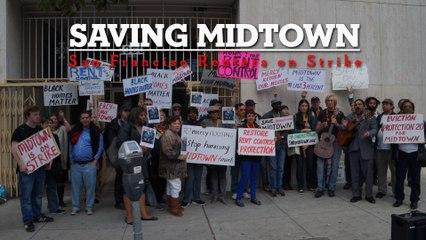 Saving Midtown: San Francisco Renters on Strike
