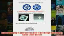 Download PDF  Diamond Buying In Sierra Leone How to Buy Rough Diamonds In Sierra Leone Book 1 FULL FREE