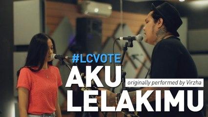 #LCVote Virzha - Aku Lelakimu (Last Child x Nadhira Suryadi Cover)