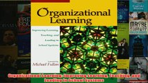 Download PDF  Organizational Learning Improving Learning Teaching and Leading in School Systems FULL FREE