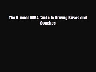 The official dvsa guide to driving buses and coaches: driving and.