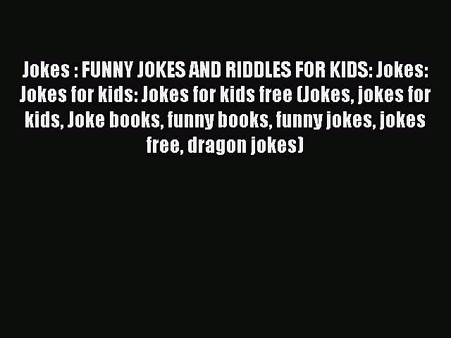 Read Jokes : FUNNY JOKES AND RIDDLES FOR KIDS: Jokes: Jokes for kids: Jokes for kids free (Jokes