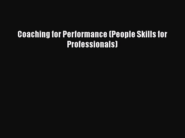 Download Coaching for Performance (People Skills for Professionals) Free Books