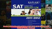 Download PDF  Kaplan SAT Subject Test Biology EM 20112012 Kaplan SAT Subject Tests Biology FULL FREE