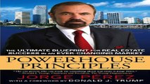 Download Powerhouse Principles  The Ultimate Blueprint for Real Estate Success in an Ever Changing