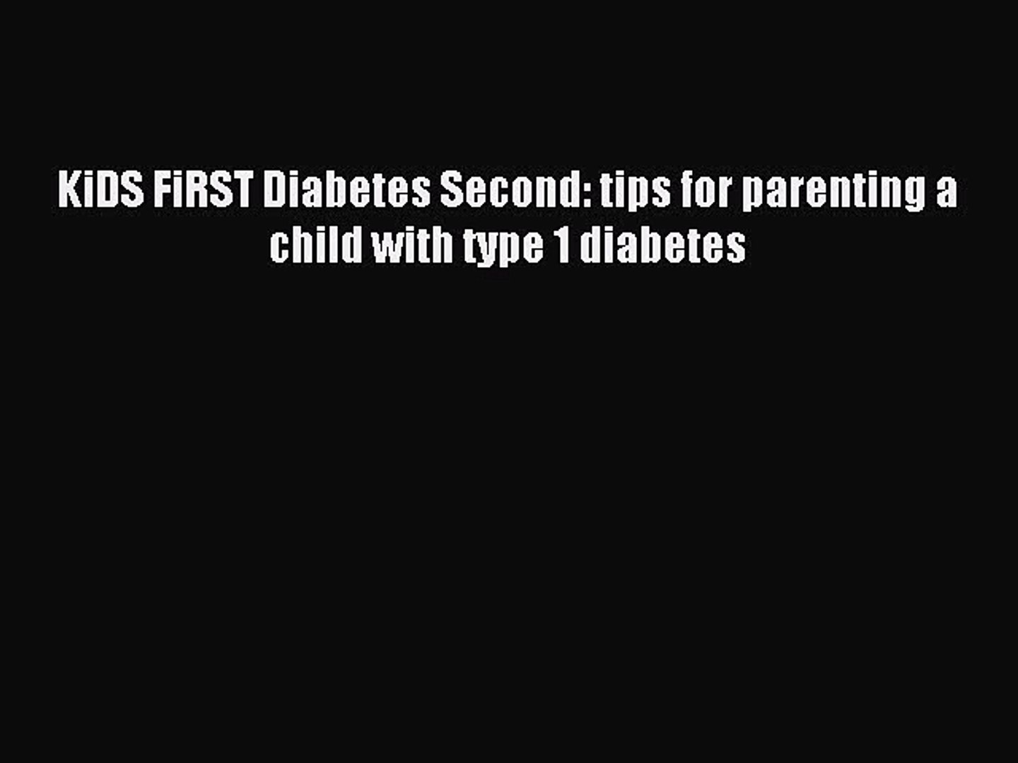 tips for parenting a child with type 1 diabetes KiDS FiRST Diabetes Second