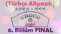 [Türkçe Altyazılı] Choco Bank 6. Bölüm FİNAL / EXO Kai