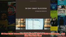 Download PDF  30 Day GMAT Success How I Scored 780 on GMAT in 30 Days and How You Can Too FULL FREE