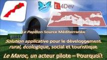 Comment changer le monde – EL4DEV - Le Papillon Source Méditerranée – Le Maroc, un acteur pilote