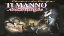 Ti Manno - Anthologie : L'histoire du Compas - Amour Volo
