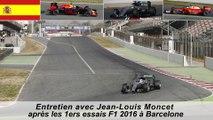 Entretien avec Jean-Louis Moncet après les 1ers essais F1 2016 à Barcelone