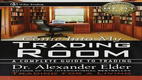 Download Come Into My Trading Room  A Complete Guide to Trading