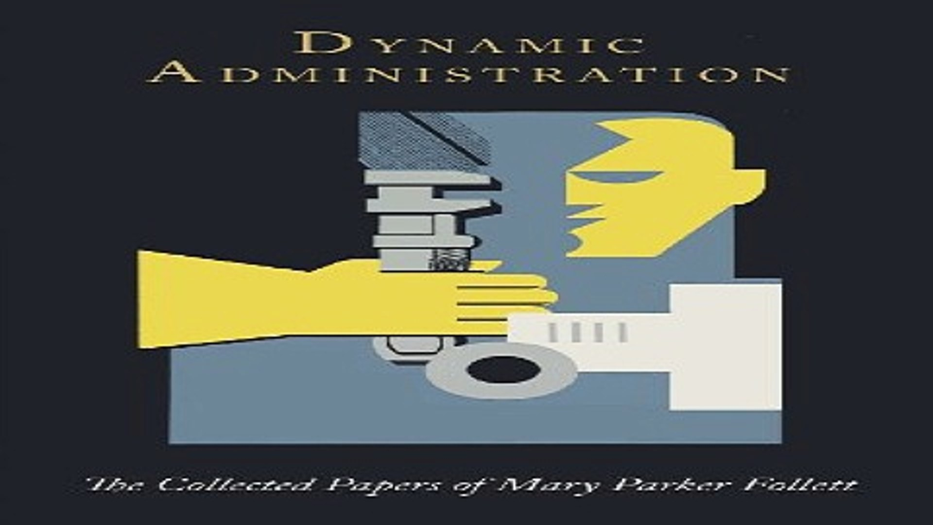 Download Dynamic Administration The Collected Papers of Mary Parker Follett