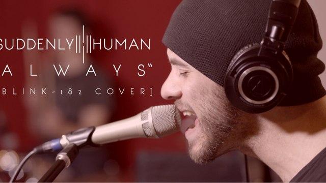 Suddenly Human - Always [blink-182 Cover]