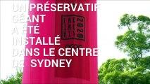 Un préservatif géant au coeur de Sydney pour lutter contre le Sida
