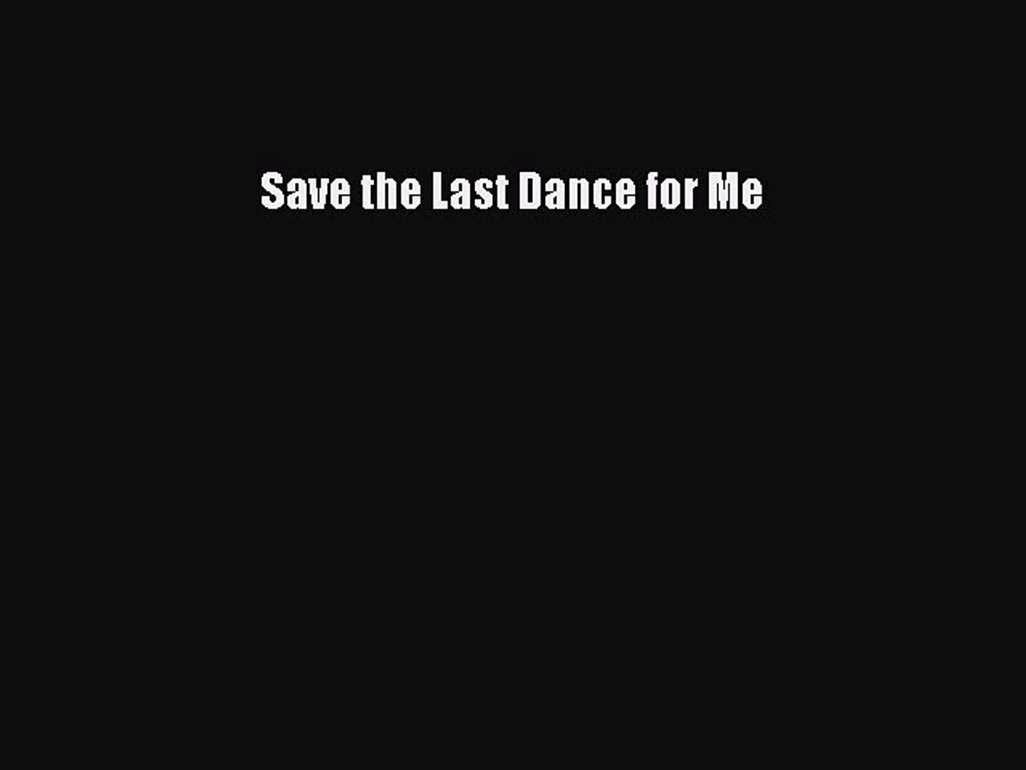 [PDF] Save the Last Dance for Me [Download] Full Ebook