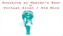 Knocking on Heaven's Door single by Virtual Alien  / Old Nick