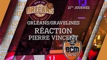 Réaction de Pierre Vincent - J21 - Orléans reçoit Gravelines