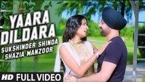 Yaara Dildara (Full Video) Sukshinder Shinda, Shazia Manzoor | New Punjabi Song 2016 HD