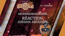 Réaction de Jordan Aboudou - J21 - Orléans reçoit Gravelines