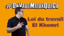 #onvautmieuxqueça ; loi travail El Khomri
