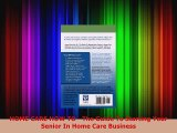 PDF  HOME CARE HOW TO  The Guide To Starting Your Senior In Home Care Business  EBook
