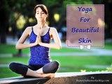 Yoga For Glowing Skin - Powerful Yoga Asanas For Glowing Skin - Yoga for Skin - Exercises For Glowing Skin