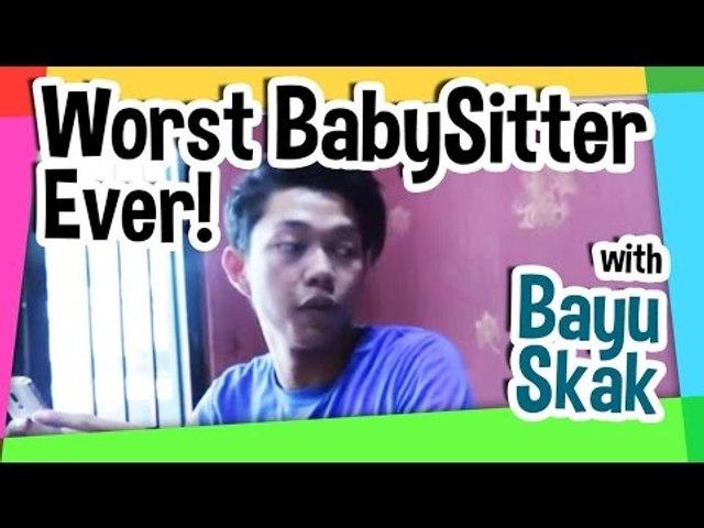 Worst Baby Sitter ever with Kak Bayu Skak