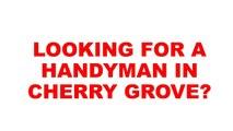 Cherry Grove Handyman | Handyman In Cherry Grove | Handyman Cherry Grove