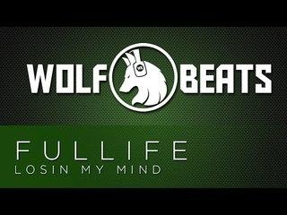Fullife - Losin My Mind