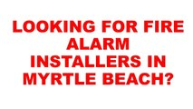 Myrtle Beach Fire Alarm Installers | Fire Alarm Installer In Myrtle Beach | Fire Alarm Installers In Myrtle Beach