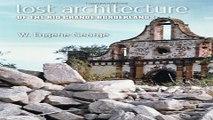 Read Lost Architecture of the Rio Grande Borderlands  Fronteras Series  sponsored by Texas A M