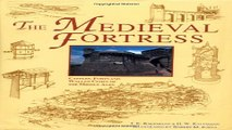 Read The Medieval Fortress  Castles  Forts and Walled Cities of the Middle Ages Ebook pdf download