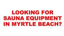 Myrtle Beach Sauna Equipment | Sauna Equipment Myrtle Beach | Sauna Equipment In Myrtle Beach