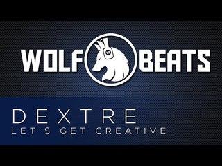 Dextre - Let's Get Creative