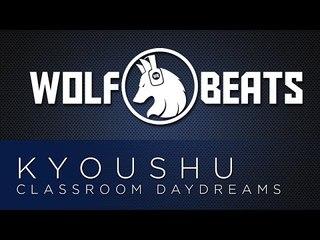 Kyoushu - Classroom Daydreams