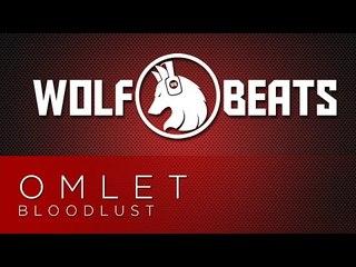 Omlet - Bloodlust