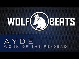 Ayde - Wonk of the Re-Dead