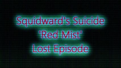 Creepy Thursday: Ep2. Spongebob Red Mist Lost Episode