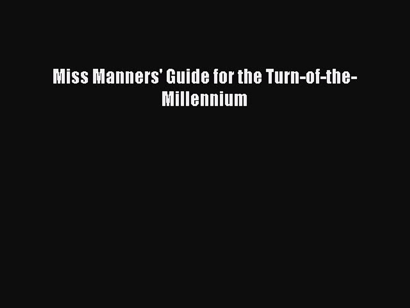Download Miss Manners' Guide for the Turn-of-the-Millennium Ebook Online